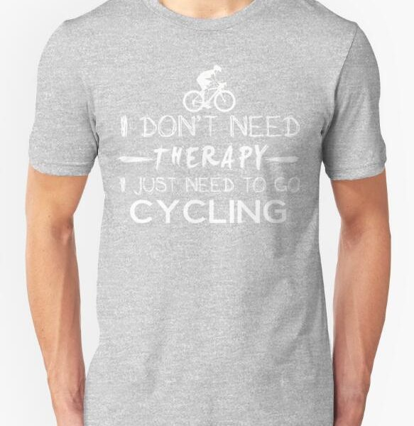 t-shirt i don't need therapy cycling bike